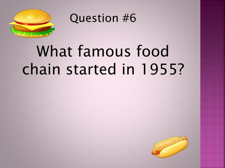 Question #6