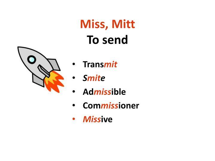 miss mitt to send n.