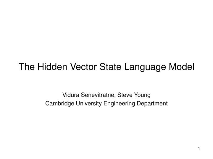The hidden vector state language model