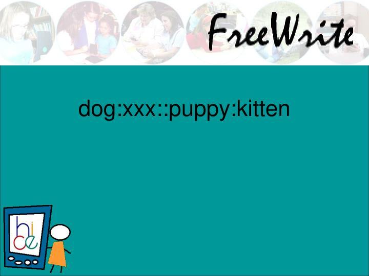 dog:xxx::puppy:kitten