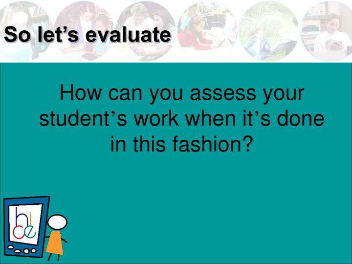 How can you assess your student