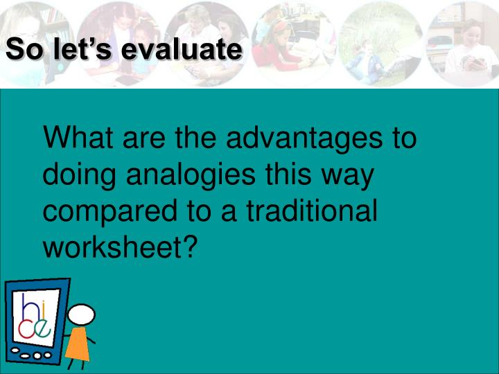 What are the advantages to doing analogies this way compared to a traditional worksheet?