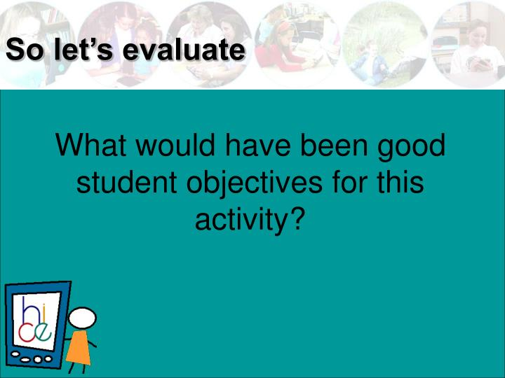 What would have been good student objectives for this activity?