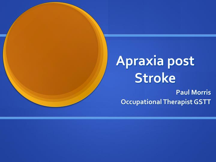 Apraxia post stroke