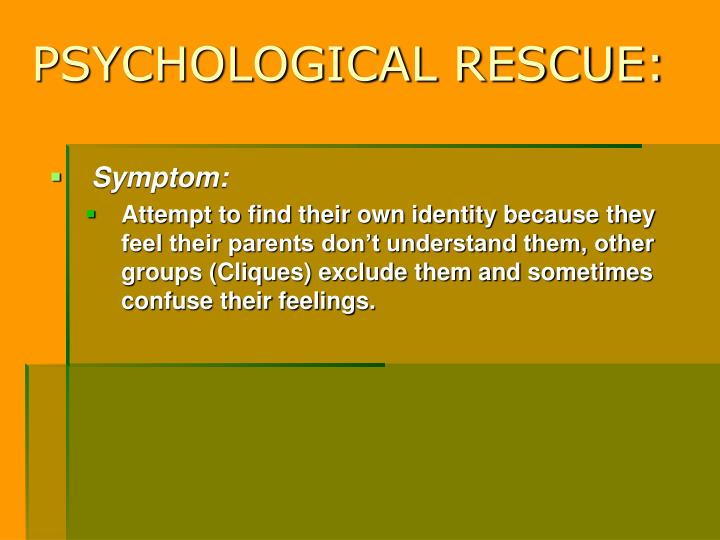 PSYCHOLOGICAL RESCUE: