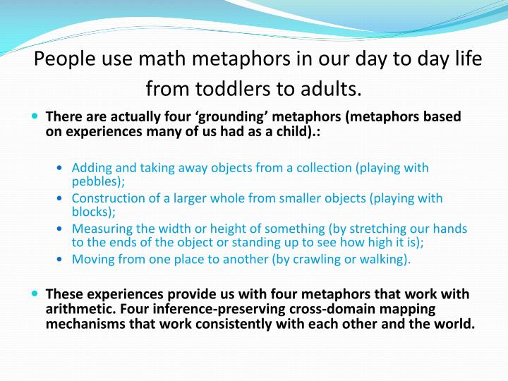 People use math metaphors in our day to day life from toddlers to adults.
