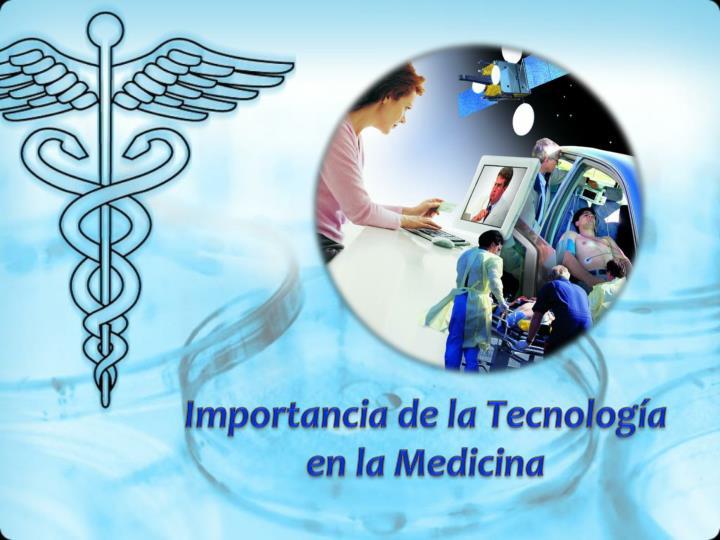 Importancia de la tecnolog a en la medicina