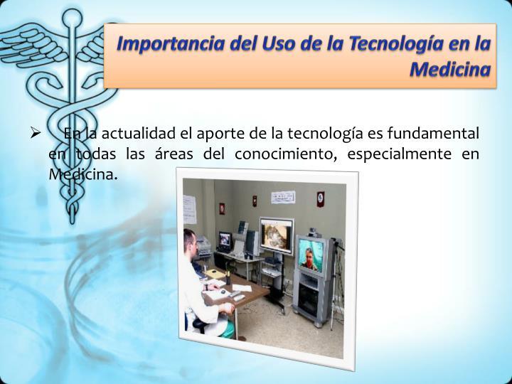 Importancia del Uso de la Tecnología en la Medicina