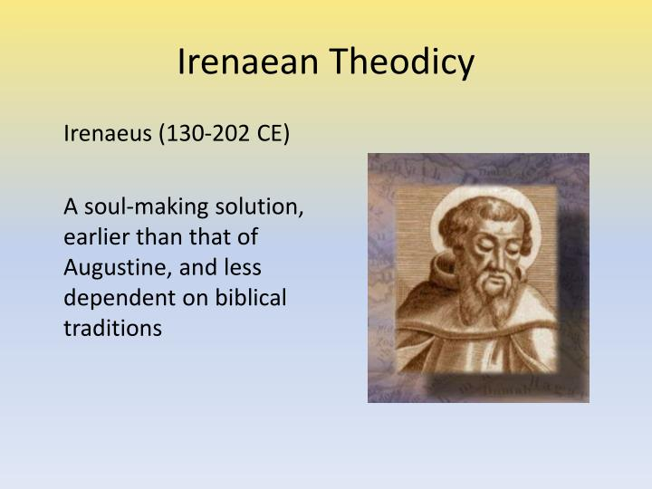 augustinian theodicy The augustinian theodicy further assumes that evil is the consequence of free will as misused by man mchugh (2006) also presented criticisms of the said theodicy by st augustine according to him, the universe that god created might have gone wrong.