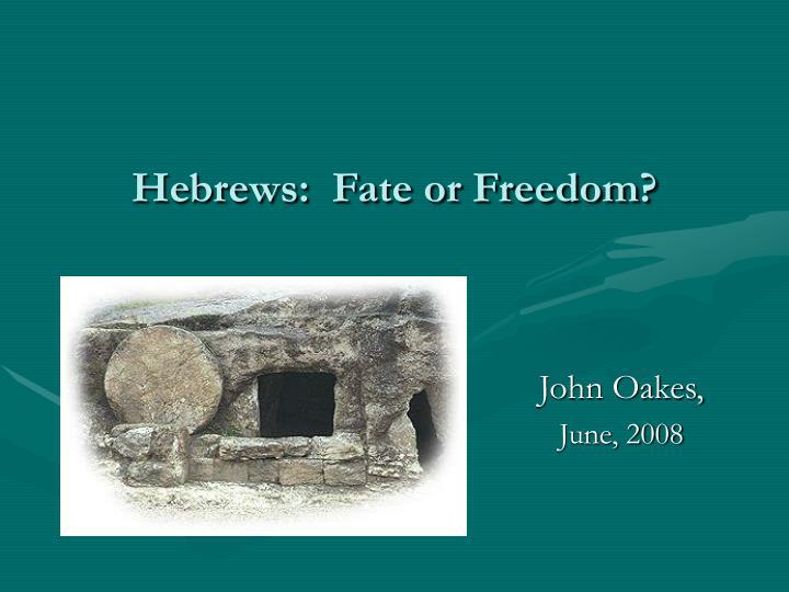 hebrews fate or freedom n.