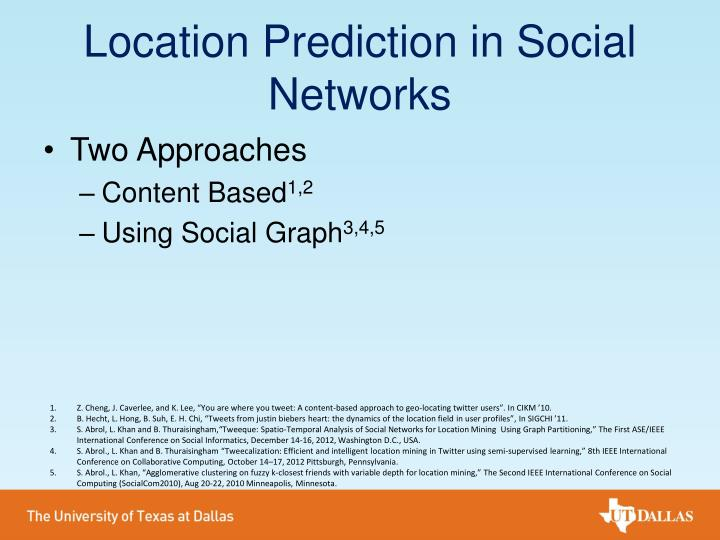 Location Prediction in Social Networks