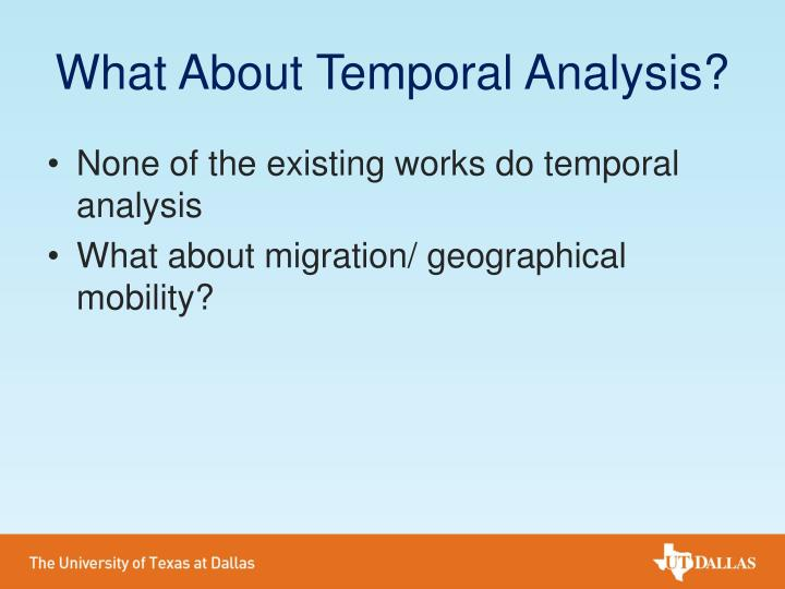 What About Temporal Analysis?