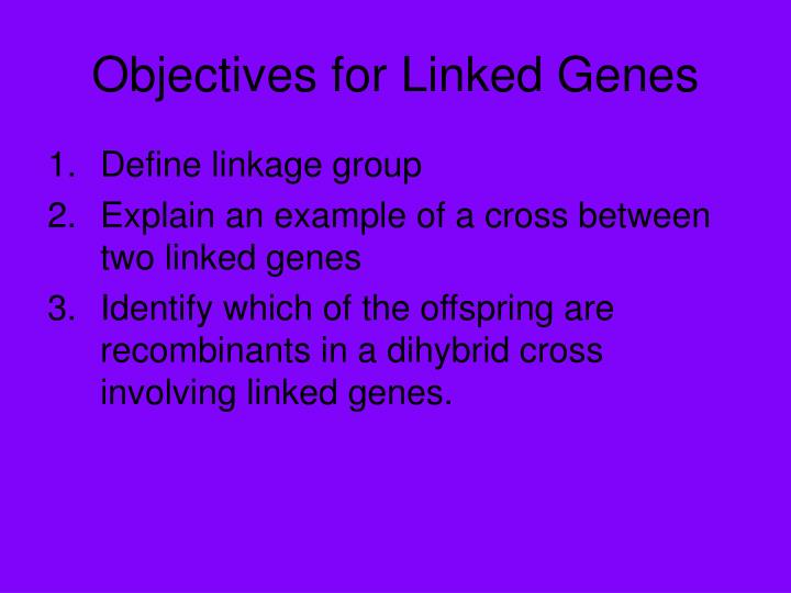 Objectives for Linked Genes