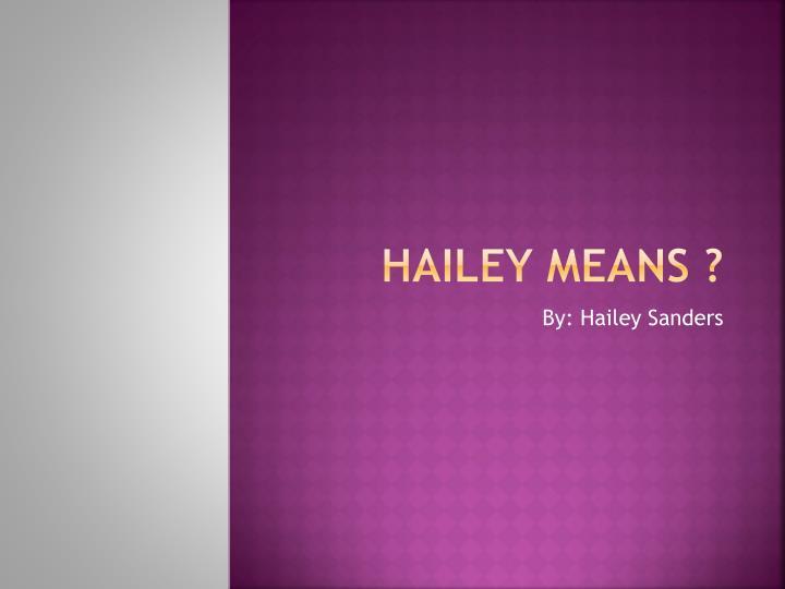 hailey means n.