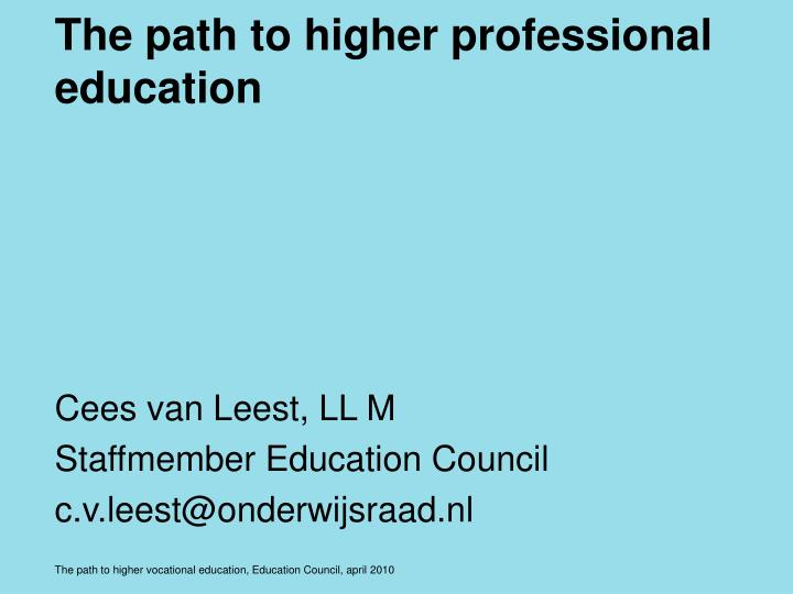 The path to higher professional education