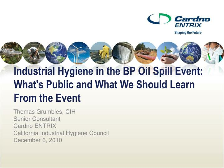 industrial hygiene in the bp oil spill event what s public and what we should learn from the event n.