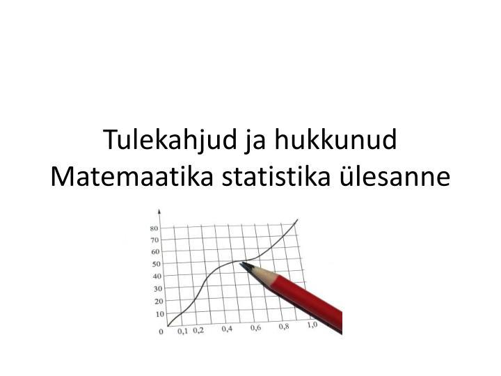 tulekahjud ja hukkunud matemaatika statistika lesanne n.