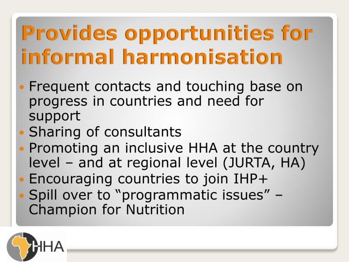 Provides opportunities for informal harmonisation