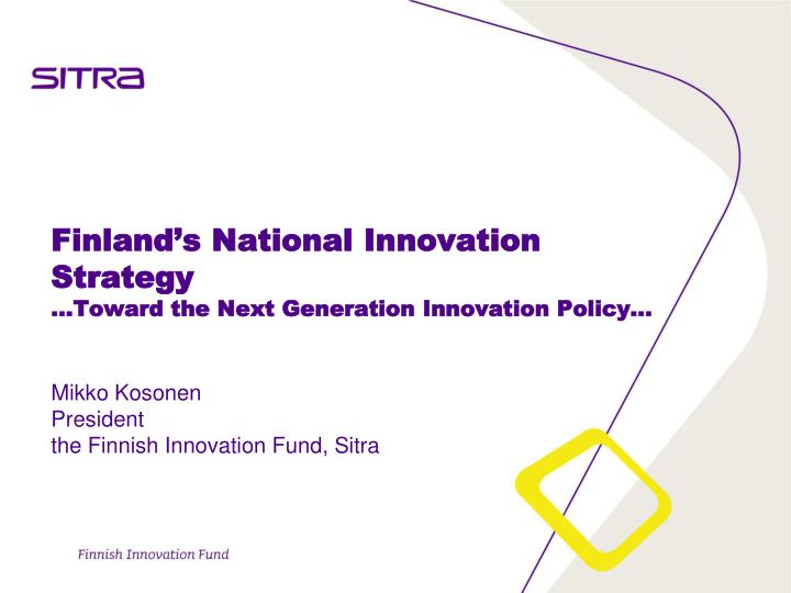 finland s national innovation strategy toward the next generation innovation policy n.