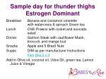 sample day for thunder thighs estrogen dominant