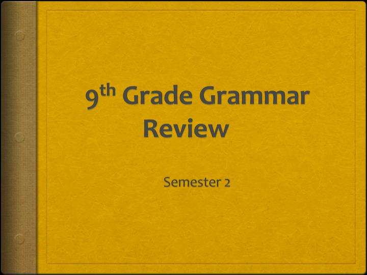 9 th grade grammar review