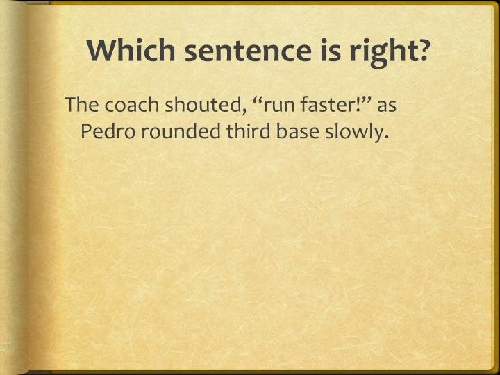 Which sentence is right?