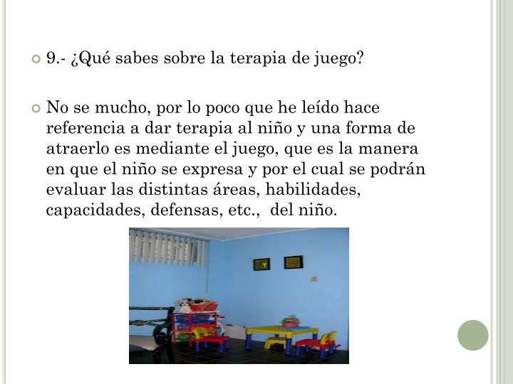 9.- ¿Qué sabes sobre la terapia de juego?