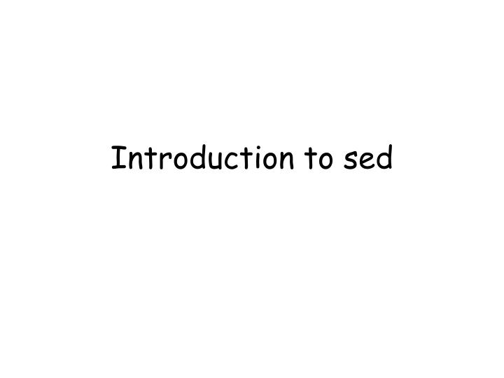 introduction to sed n.