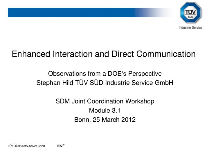 Enhanced interaction and direct communication