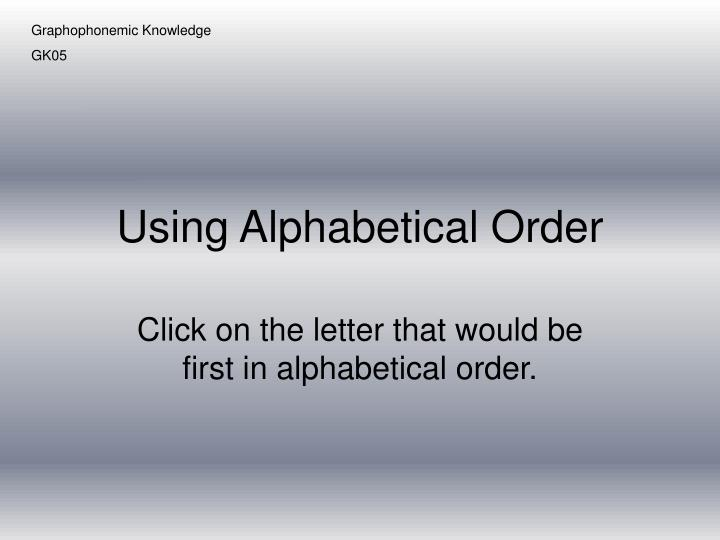 using alphabetical order n.