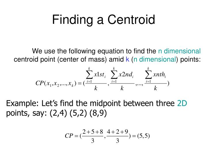 Finding a Centroid