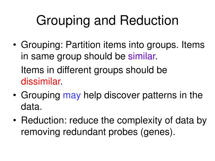 Grouping and Reduction