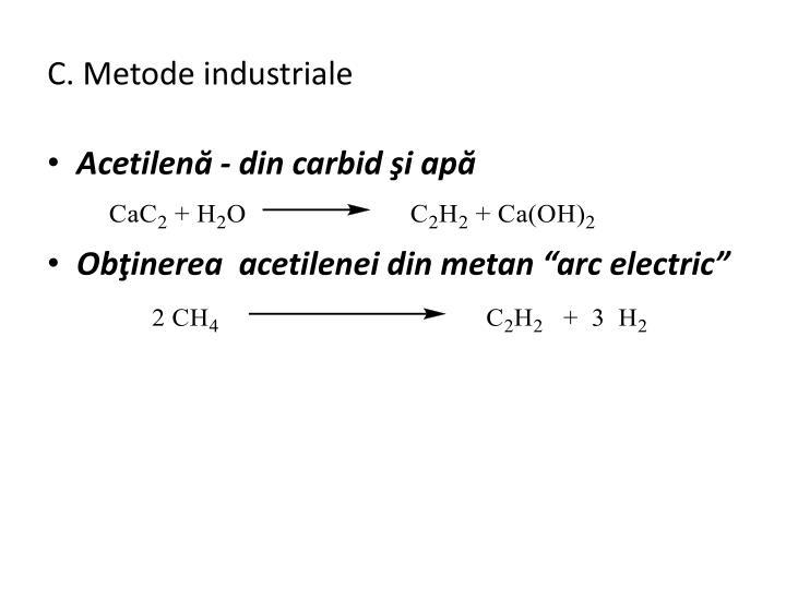 C. Metode industriale