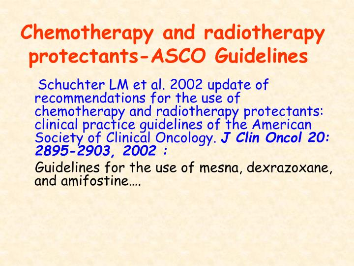 Chemotherapy and radiotherapy protectants-ASCO Guidelines