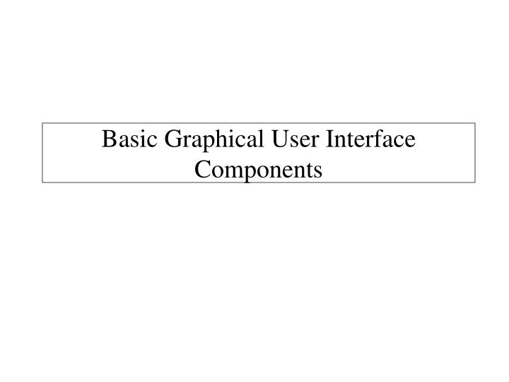 basic graphical user interface components n.