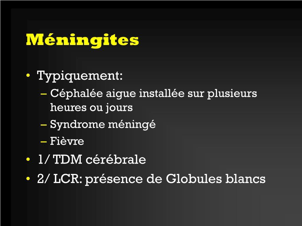 PPT - Syndrome méningé, hémorragie méningée, méningites..