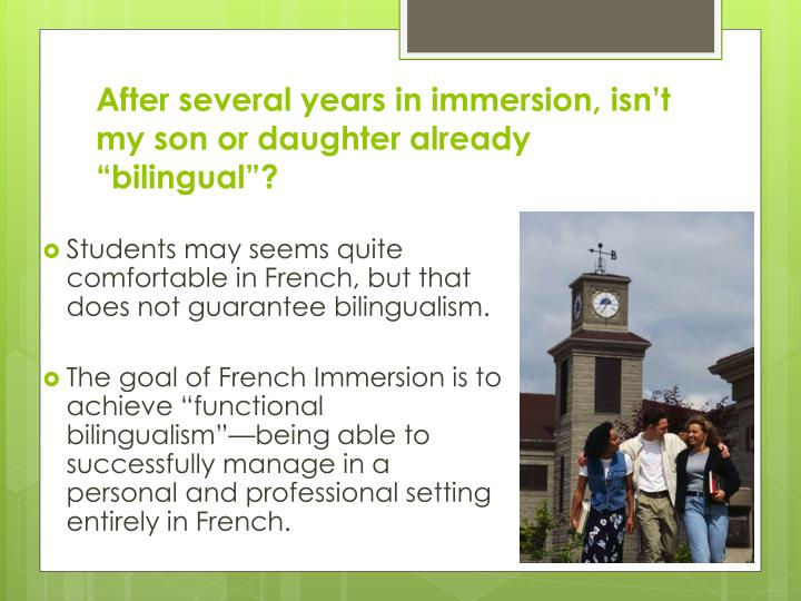 """After several years in immersion, isn't my son or daughter already """"bilingual""""?"""