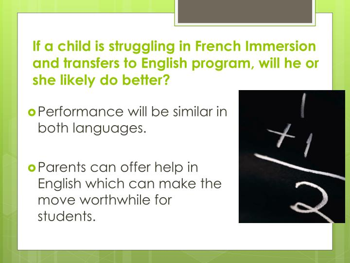 If a child is struggling in French Immersion and transfers to English program, will he or she likely do better?