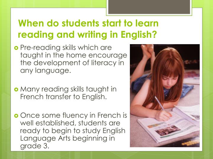 When do students start to learn reading and writing in English?