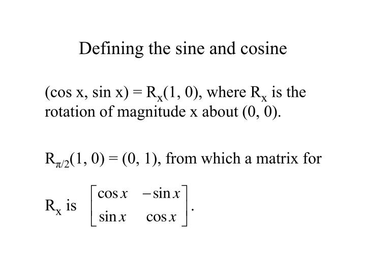 Defining the sine and cosine