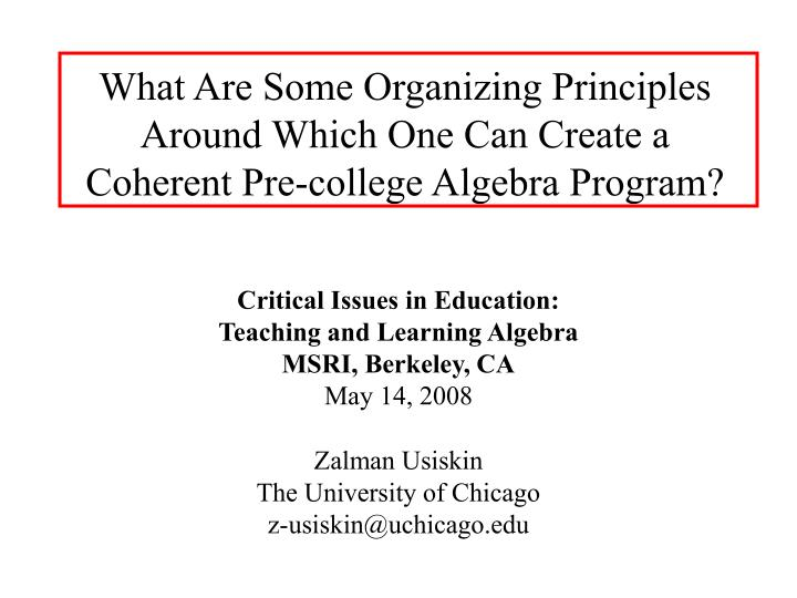 What Are Some Organizing Principles Around Which One Can Create a Coherent Pre-college Algebra Progr...