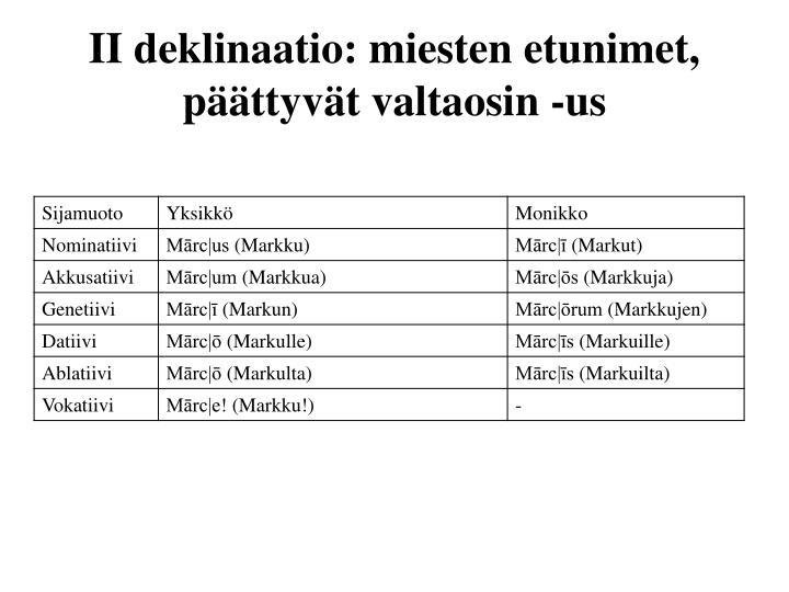 II deklinaatio: miesten etunimet, päättyvät valtaosin