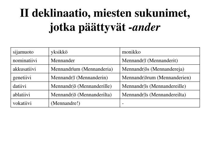 II deklinaatio, miesten sukunimet, jotka päättyvät