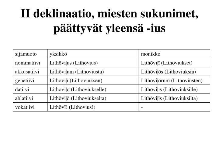 II deklinaatio, miesten sukunimet, päättyvät yleensä