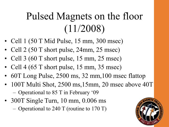 Pulsed magnets on the floor 11 2008