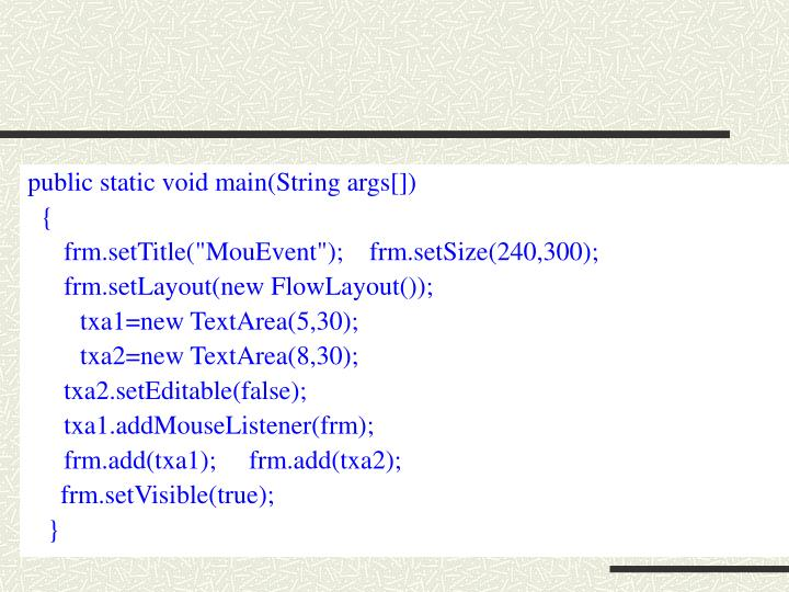 public static void main(String args[])