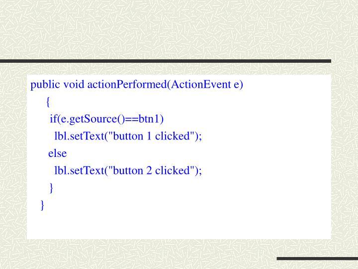 public void actionPerformed(ActionEvent e)