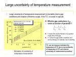 large uncertainty of temperature measurement