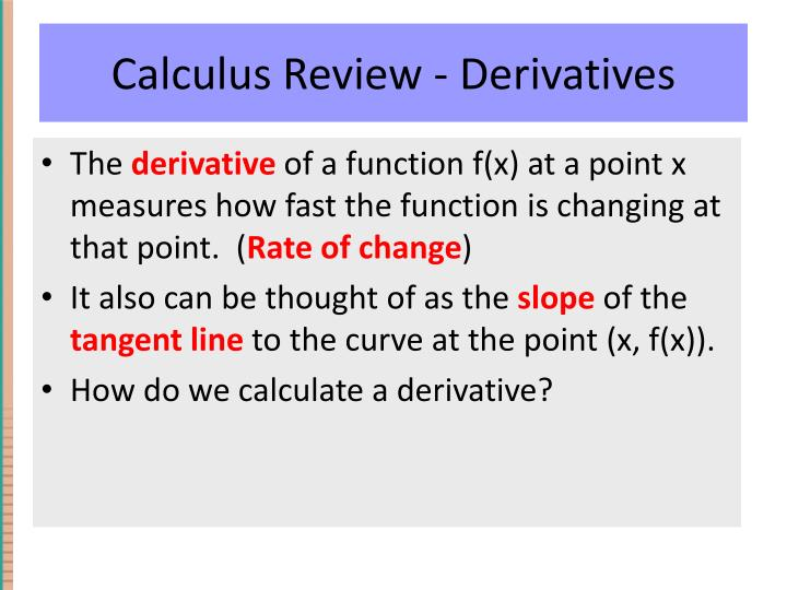 Calculus Review - Derivatives