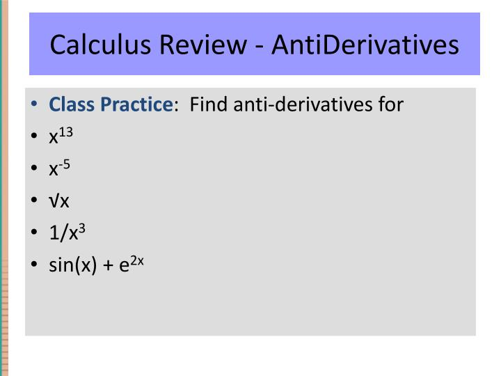 Calculus Review - AntiDerivatives